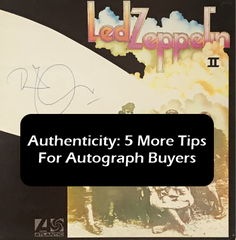 Authenticity: 5 More Tips For Music Autograph Collectors