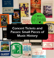 Concert Tickets and Passes - Small Pieces of Music History