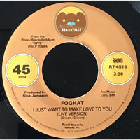 45 Purse - 70s Rock A-L - Foghat I Just Want To Make Love To You