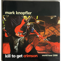 Mark Knopfler 2008 Kill To Get Crimson World Tour Program - Music Memorabilia