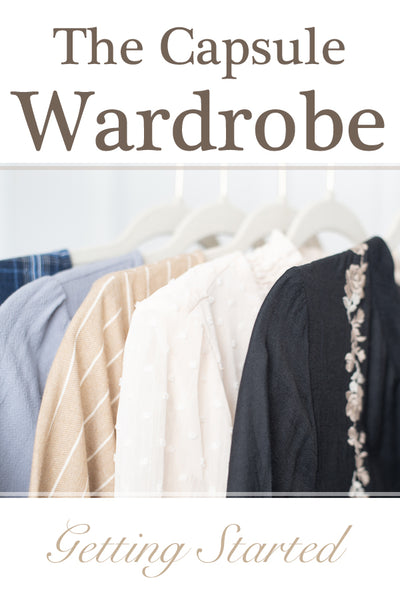 The Capsule Wardrobe ~ Getting Started
