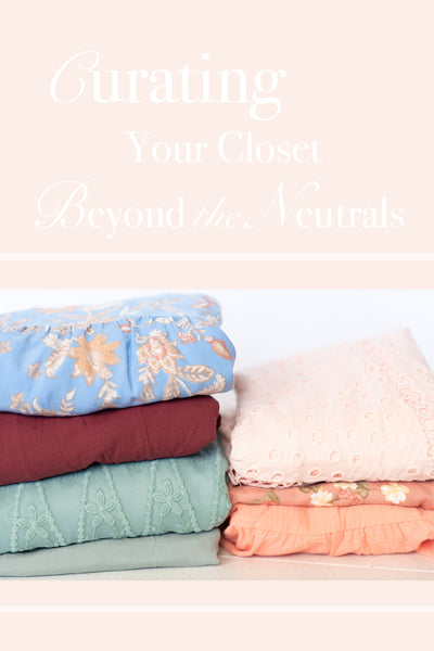 Curating Your Closet Beyond the Neutrals