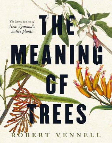 The Meaning Of Trees Book New Zealand native plants
