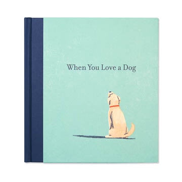 When You Love a Dog Gift Book