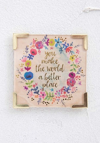 Corner Magnet- You Make World a Better Place