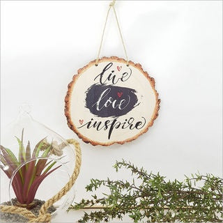 Wood Slice Art: Live Love Inspire