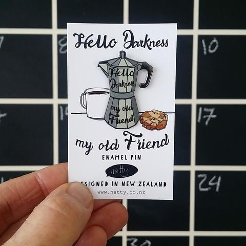 Enamel Pin - Hello Darkness My Old Friend