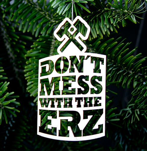 Baumschmuck - Dont Mess With The Erz