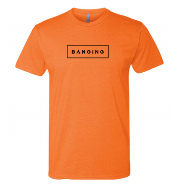 Limited Edition Orange Banging T-Shirt
