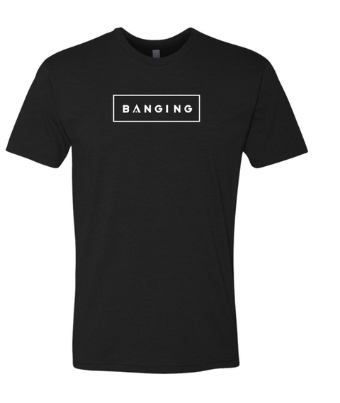 Black Banging T-Shirt
