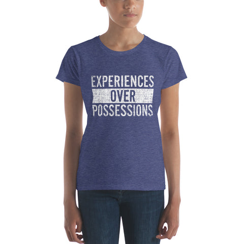 Experiences over Possessions (White Text) Women's T-Shirt