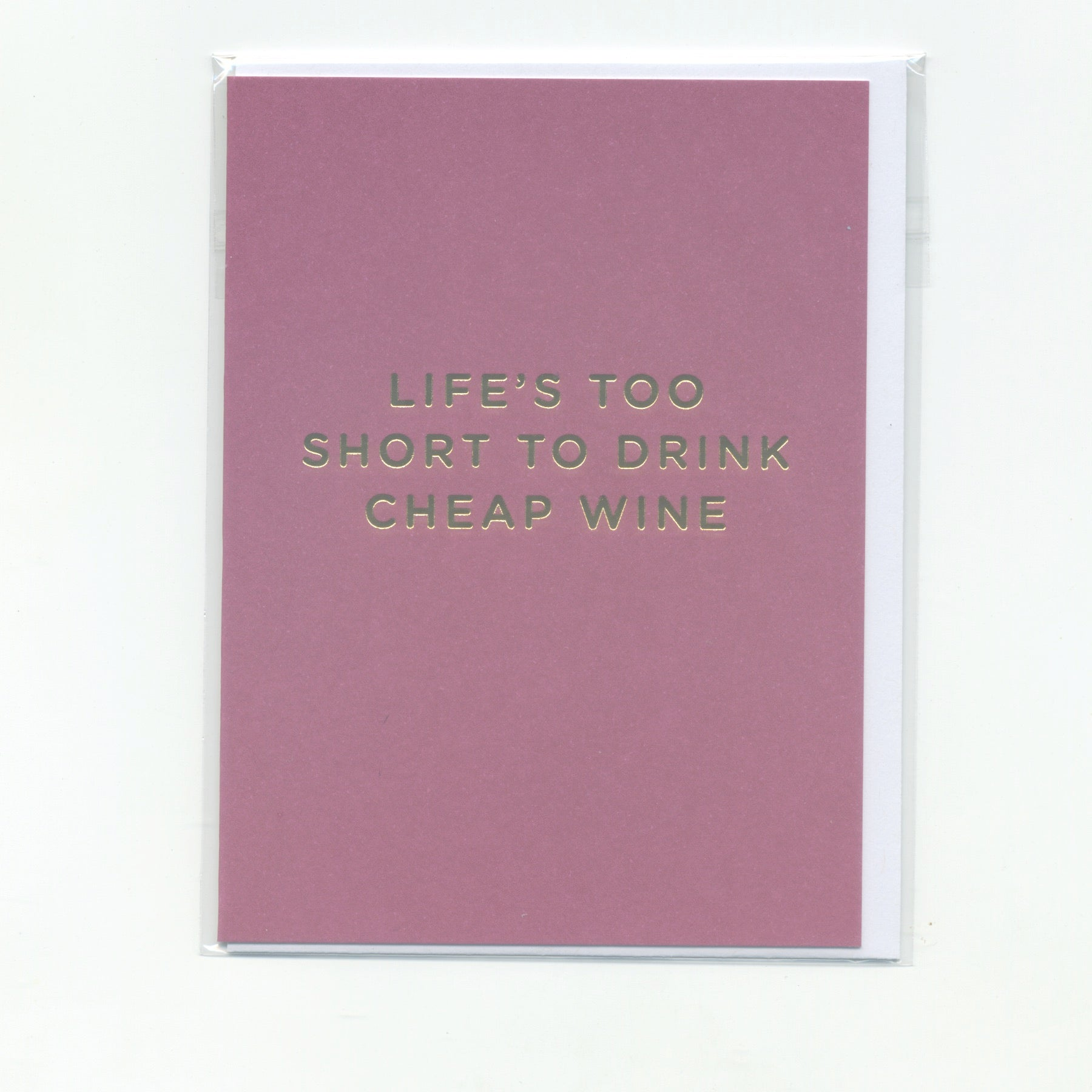 Life's Too Short to Drink Cheap Wine - Mini Card