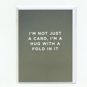 I'm Not Just a Card, I'm a Hug with a Fold in it - Gold - Mini Card