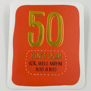 50 isn't old - Card