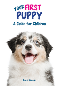 Your First Puppy: A Guide for Children