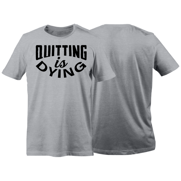 Quitting is Dying (Gray) - Rising Labs