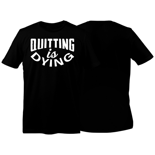 Quitting Is Dying (Black) - Rising Labs