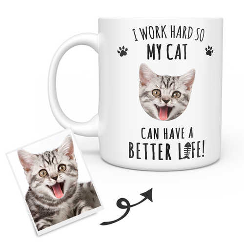 Personalized Cat Mug - Custom Pet Mug - Cat Face Mug -  I Work Hard So My Cat Can Have A Better Life