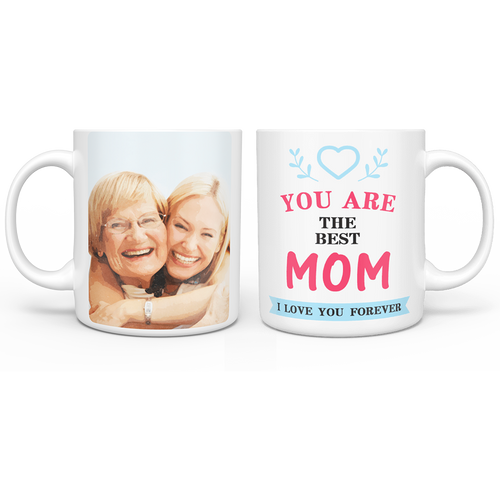 Personalized Custom Photo Mug - You Are The Best Mom, Perfect Gift for Mother's Day