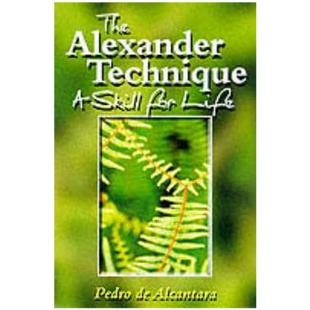 The Alexandra Technique – A Skill for Life