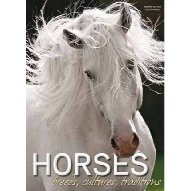 Horses Breeds, Cultures, Traditions