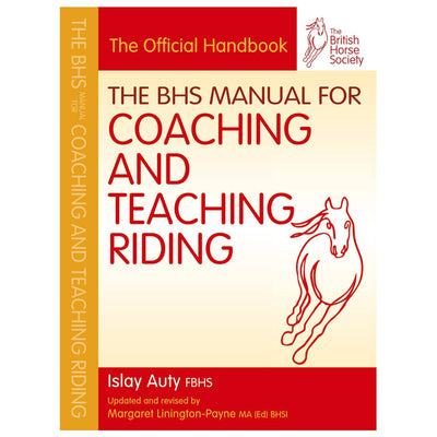 BHS Manual of Coaching and Teaching Riding