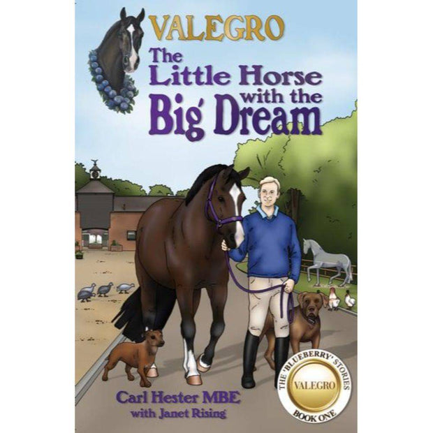 Valegro The Little Horse With the Big Dream- Book 1