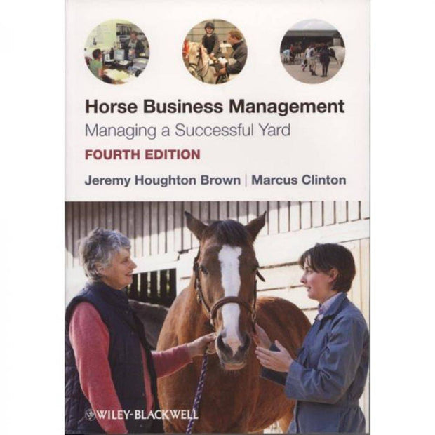 Horse Business Management Managing a Successful Yard- 4th edition