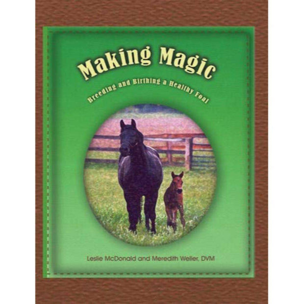 Making Magic: Breeding and Birthing a Healthy Foal