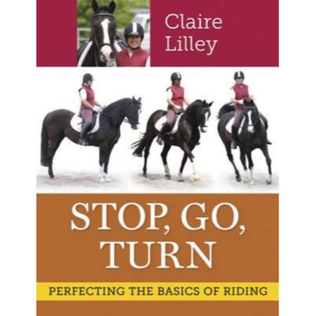 Stop, Go, Turn Perfecting the Basics of Riding