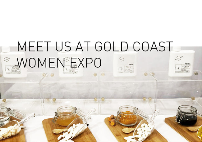 Meet Tonik's Natural Supplements at the Gold Coast Women Expo - 17 + 18 November 2018