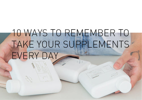 10 ways to remember to take your supplements every day
