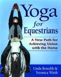 LINDA BENEDIK AND VERONICA WIRTH, YOGA FOR EQUESTRIANS
