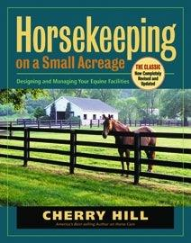 CHERRY HILL, HORSEKEEPING ON A SMALL ACREAGE