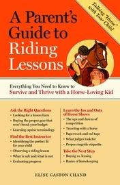 ELISE GASTON CHAD, A PARENTS GUIDE TO RIDING LESSONS