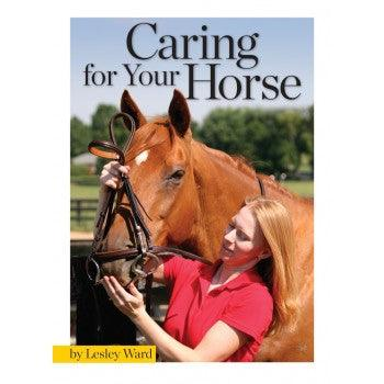 LESLEY WARD, CARING FOR YOUR HORSE