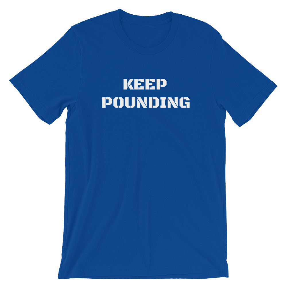 KEEP POUNDING! - Short-Sleeve Unisex T-Shirt