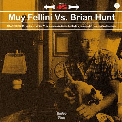 Starrs on 45 vol. 1 - Muy Fellini Vs. Brian Hunt