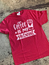 Coffee is my Valentine T- Shirt