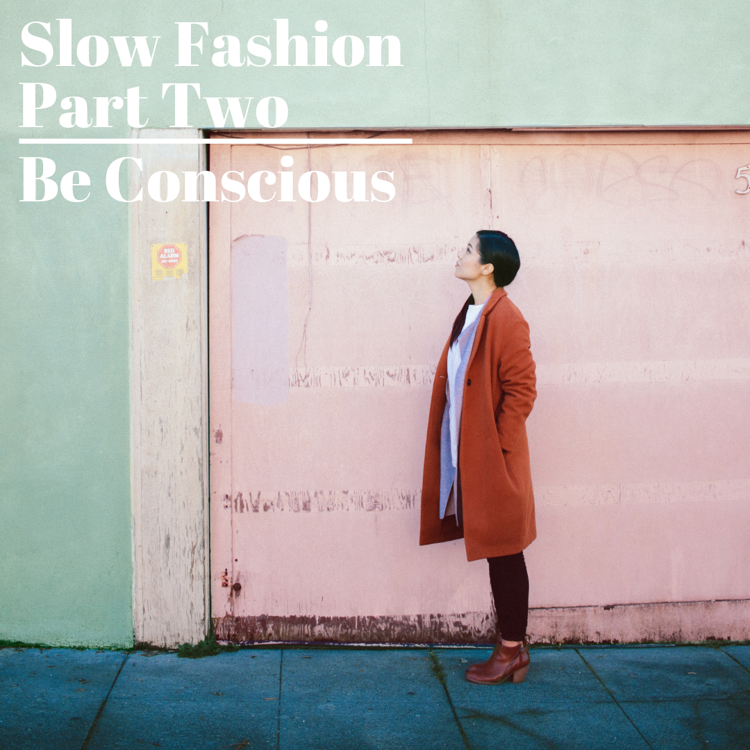 Slow Fashion Series: Part Two