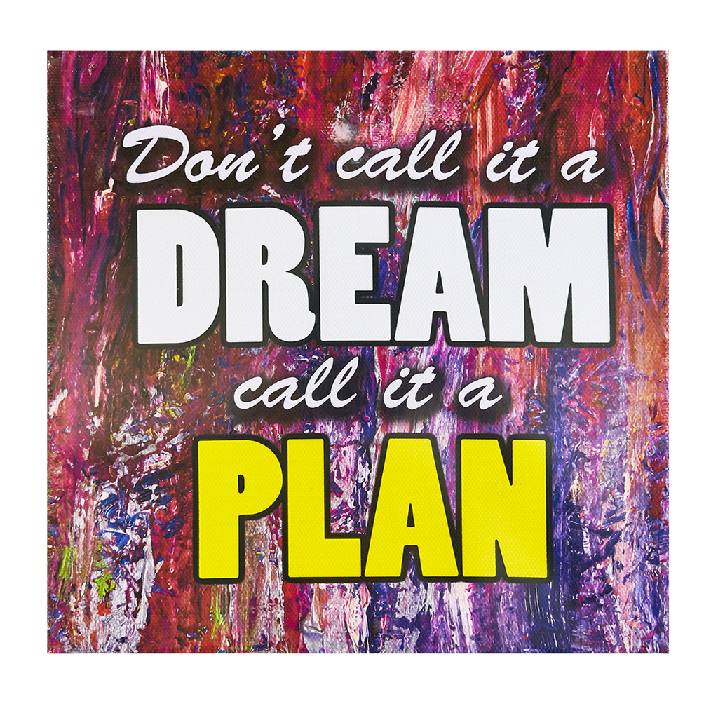 Inspirational Canvas Wall Art: Don't Call It A Dream...