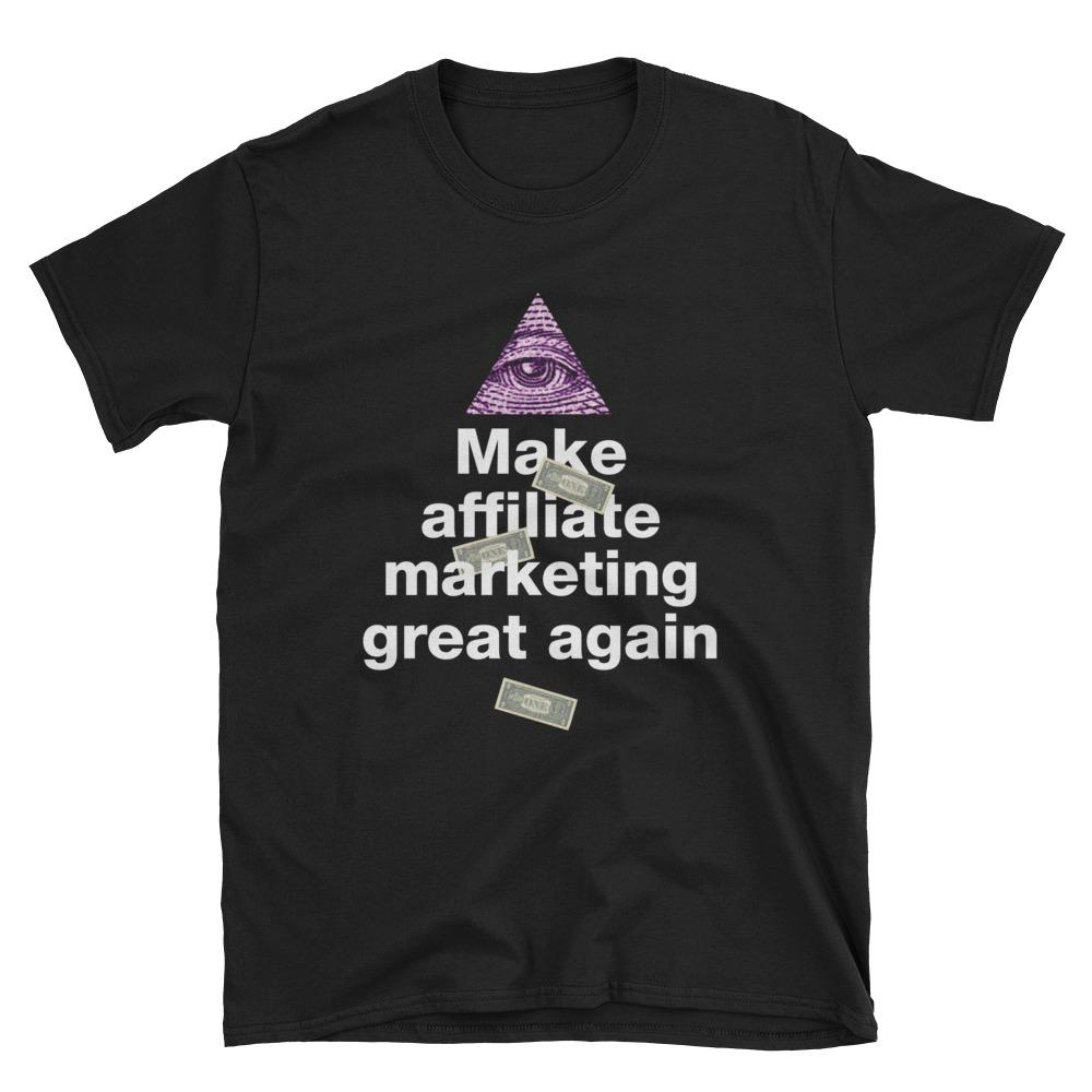 Make Affiliate Marketing Great Again Black T-Shirt