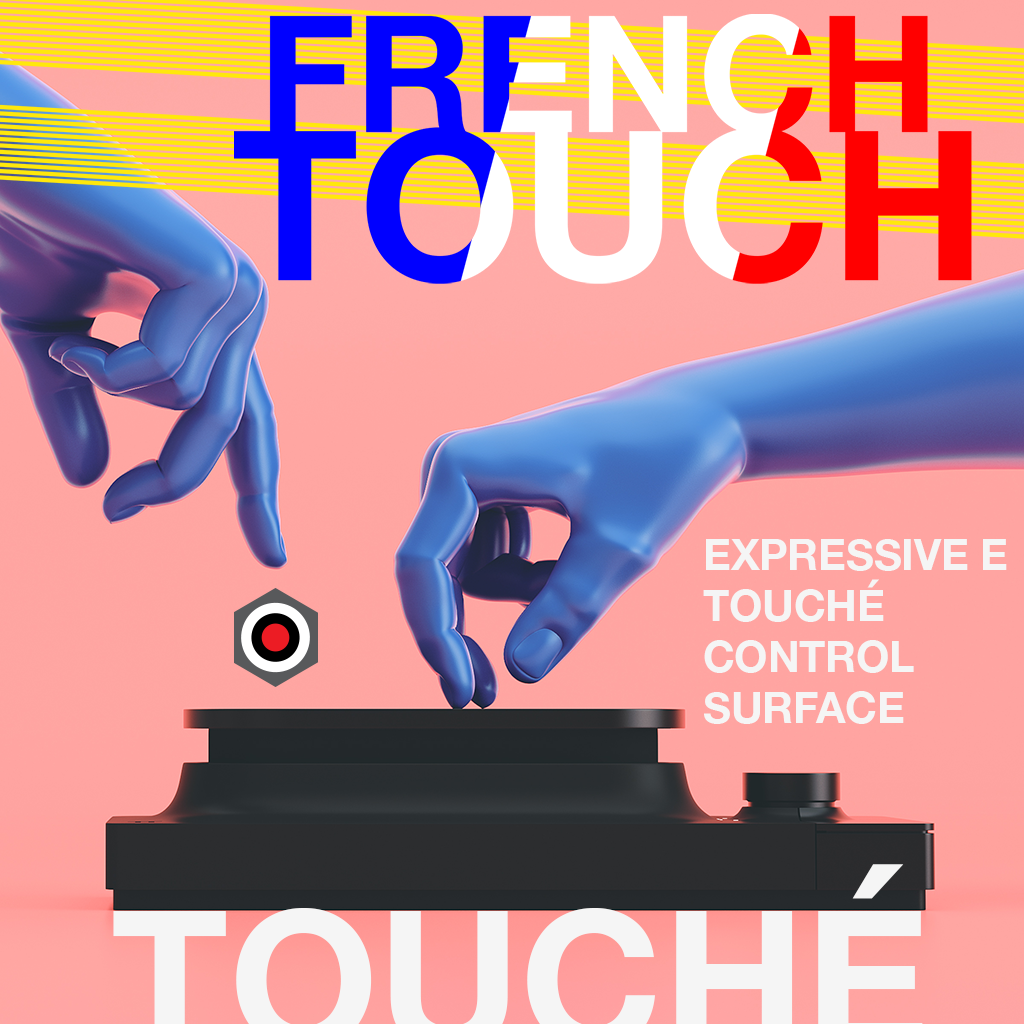 Get the French Touch into your system with the Expressive E Touché Control Surface