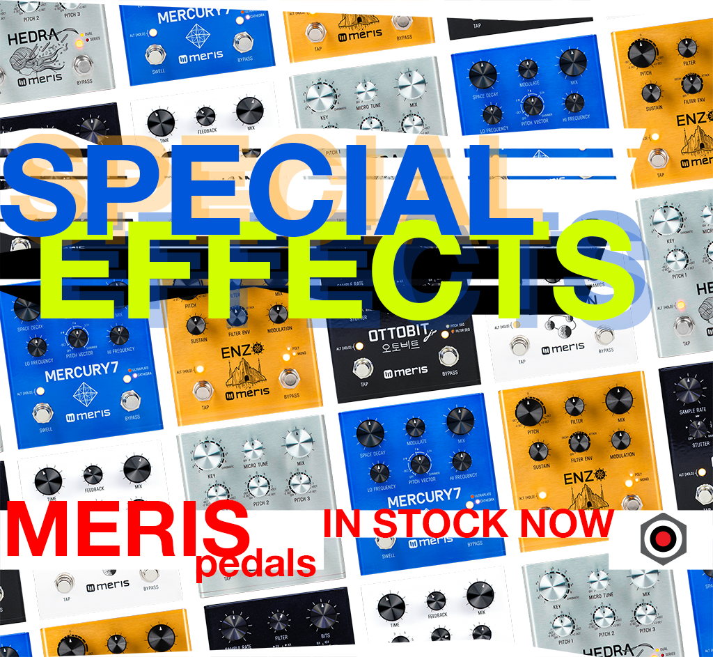 Get some Special Effects - with Meris Pedals, now in stock