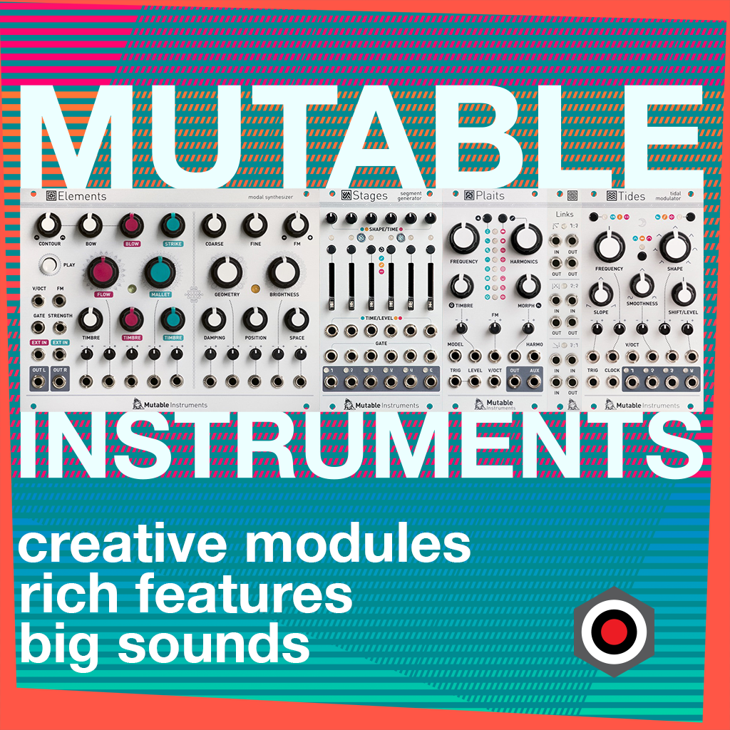 Mutable Instruments - creative modules, rich features, big sounds