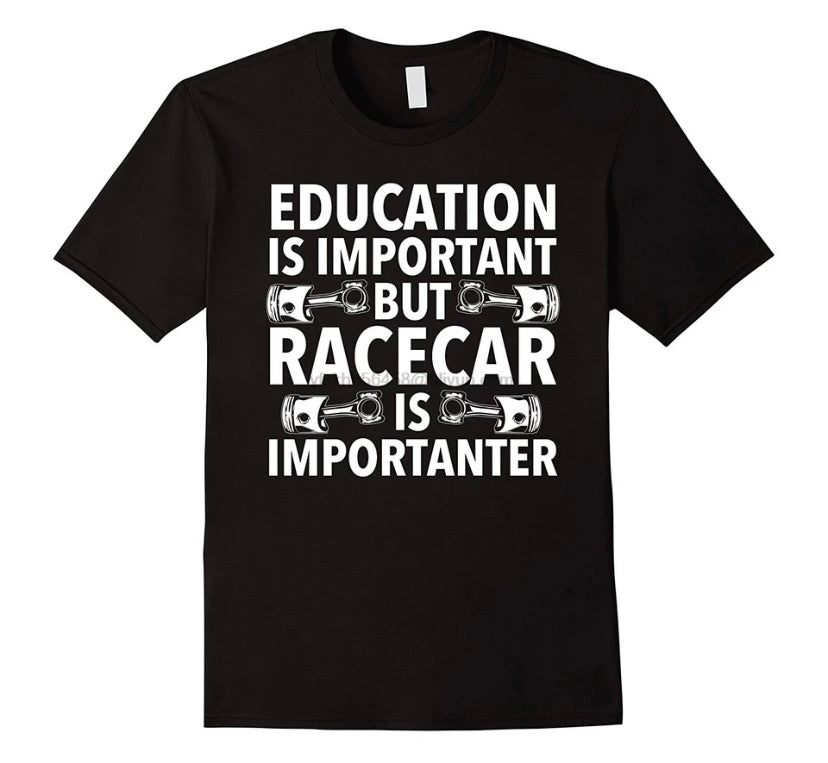 Race Car is Importanter T-Shirt