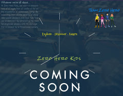 Zero Hero Kids - Explore - Discover - Learn - Coming Soon