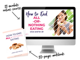 How to End All-or-Nothing Eating Once and For All