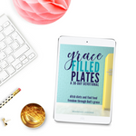 NEW! Grace Filled Plates: A 30-Day Devotional