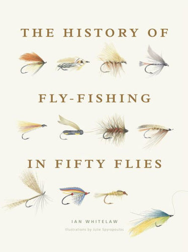 History of Fly Fishing in Fifty Ties